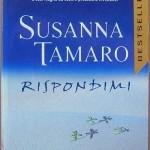 """""""Rispondimi"""" di Susanna Tamaro – recensione di Fiorella Carcereri"""