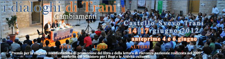 """XI edizione de """"I dialoghi di Trani"""" dal 14 al 17 giugno 2012, Castello Svevo, Trani"""