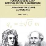"""""""L'unificazione dei campi elettromagnetici e gravitazionali"""" di Carlo Santagata"""