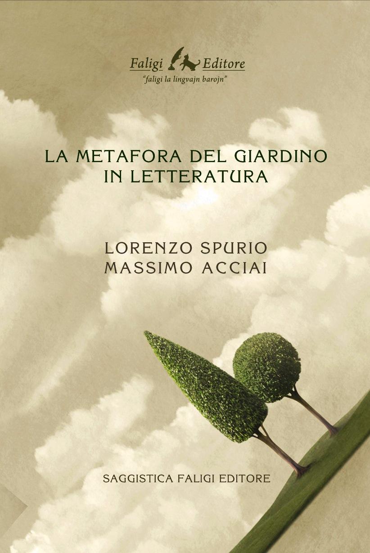 """""""La metafora del giardino in letteratura"""" di Lorenzo Spurio e Massimo Acciai – recensione di Marzia Carocci"""