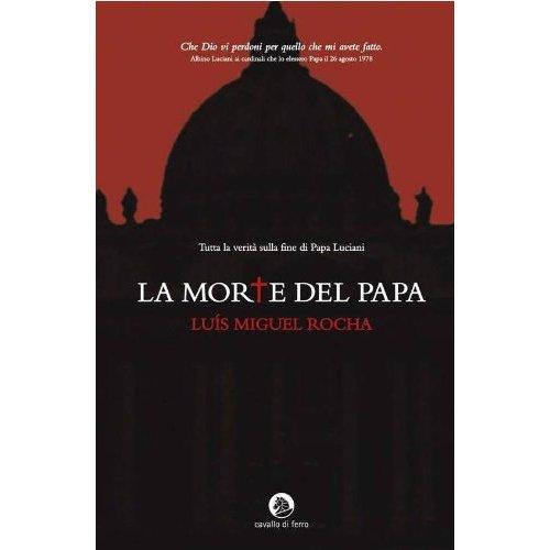 """""""La morte del Papa"""", romanzo di Luís Miguel Rocha – recensione di Nino Fazio"""