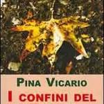 """""""I confini del tempo"""" di Pina Vicario – recensione di Marzia Carocci"""