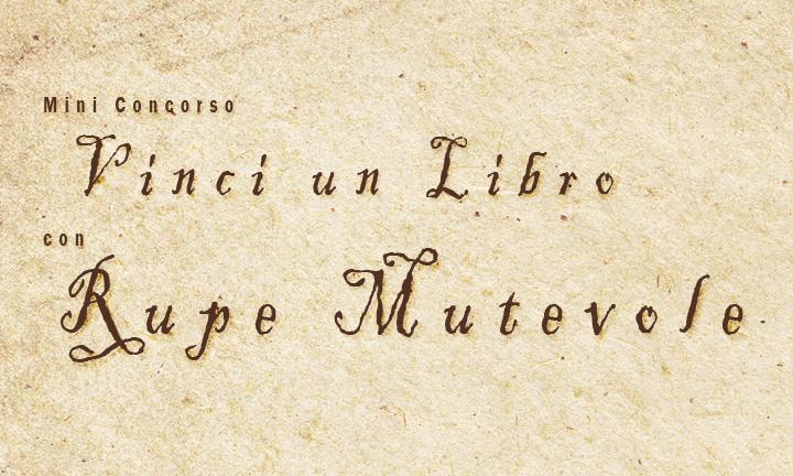 """Prima e seconda posizione dell'undicesimo concorso """"Vinci un libro con Rupe Mutevole"""""""