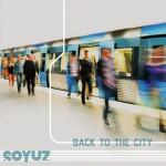 """In uscita """"Back To The City"""", secondo album dei Soyuz, 7 settembre 2012"""