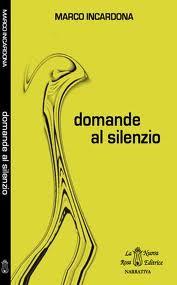 """""""Domande al silenzio"""", primo romanzo di Marco Incardona"""