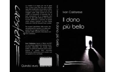 """""""Il dono più bello"""" di Ivan Caldarese – recensione di Vincenzo Monfregola"""