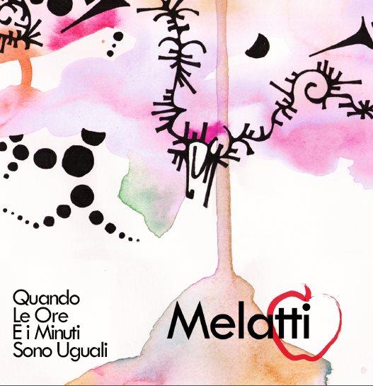 """""""Quando le ore e i minuti sono uguali"""", EP dei Melatti"""