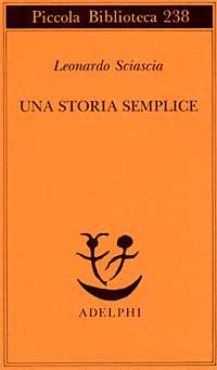 """""""Una storia semplice"""", romanzo di Leonardo Sciascia – recensione di Nino Fazio"""