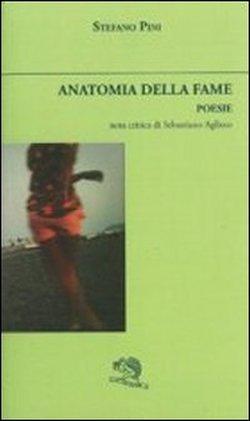"""""""Anatomia della fame"""" di Stefano Pini – recensione di Rita Pacilio"""