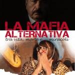 """""""La mafia alternativa"""", film di Nicola Barnaba – recensione di Rosetta Savelli"""