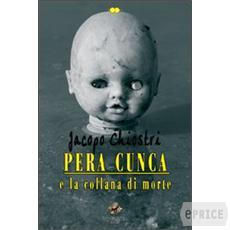 """Pera Cunca"" di Jacopo Chiostri – recensione di Marzia Carocci"