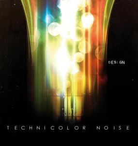 """""""Techinicolor  Noise"""", primo album dei Design"""