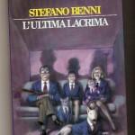 """""""L'ultima lacrima"""", libro di Stefano Benni – recensione di Fiorella Carcereri"""