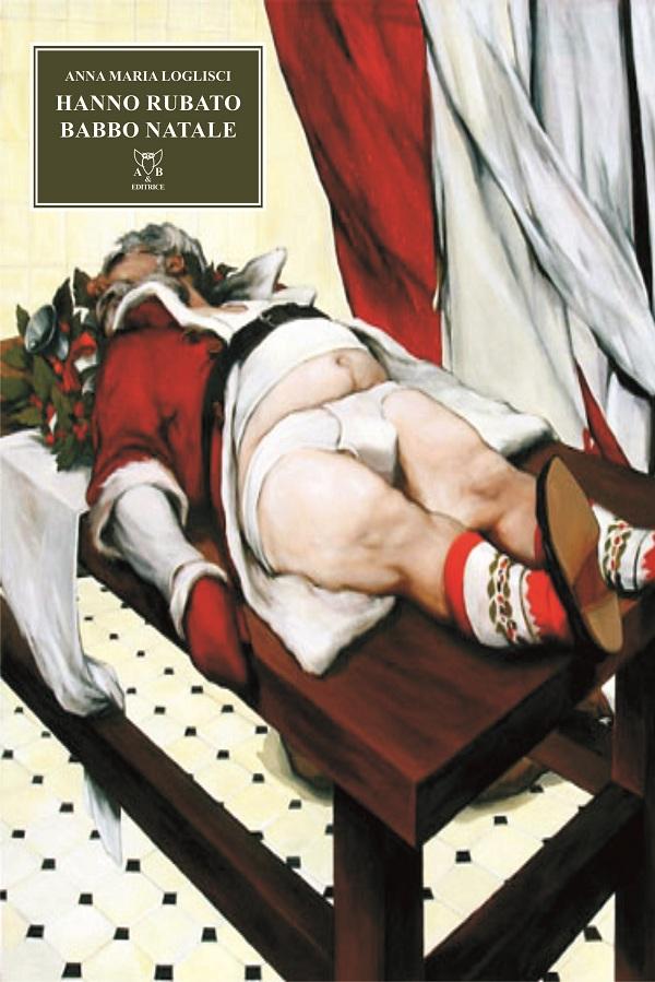 """In libreria """"Hanno rubato Babbo Natale"""", romanzo di Anna Maria Loglisci"""