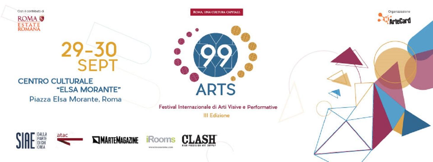 """Terza Edizione del """"Festival Internazionale di Arti Visive e Performative 99Arts"""": 29 e 30 settembre 2016, Roma"""