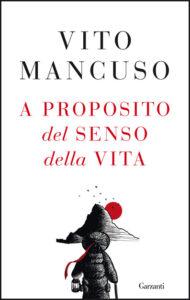 A proposito del senso della vita di Vito Mancuso