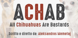 A.CH.A.B – All Chihuahua Are Bastards