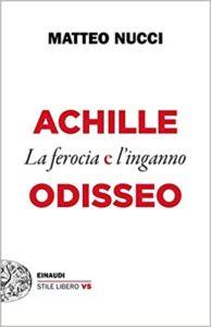 Achille e Odisseo. Il furore e l'inganno di Matteo Nucci