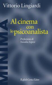 Al cinema con lo psicoanalista di Vittorio Lingiardi