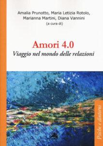 Amori 4.0. Viaggio nel mondo delle relazioni