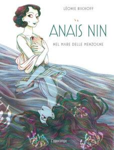 Anaïs Nin – Nel mare delle menzogne di Léonie Bischoff