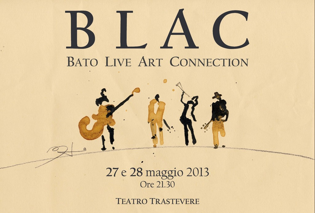 """""""BLAC Bato Live Art Connection"""", spettacolo teatrale musicale, 27 e 28 maggio 2013, Roma"""