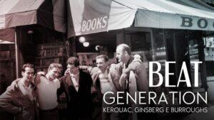 Beat Generation – Kerouac, Ginsberg e Burroughs