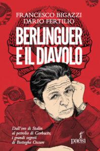 Berlinguer e il diavolo di Francesco Bigazzi e Dario Fertilio