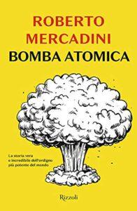 Bomba atomica di Roberto Mercadini