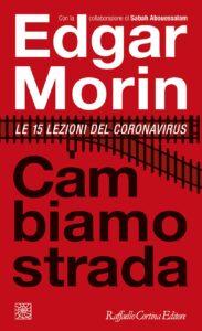Cambiamo strada le 15 lezioni del Coronavirus di Edgar Morin