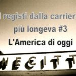 Cinema: i registi dalla carriera più longeva #3 – L'America di oggi