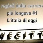 Cinema: i registi dalla carriera più longeva #1 – L'Italia di oggi