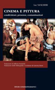 In libreria Cinema e Pittura: condivisioni, presenze, contaminazioni di Luc Vancheri edito da Negretto Editore