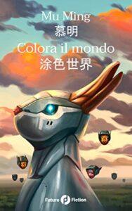 Colora il mondo di Mu Ming