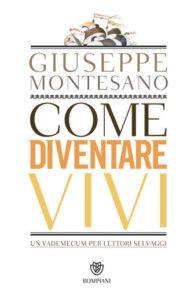 Come diventare vivi di Giuseppe Montesano