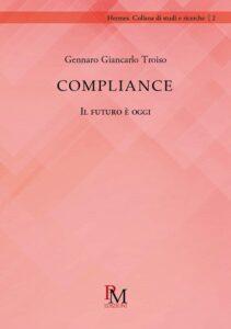 Compliance Il futuro è oggi di Gennaro Giancarlo Troiso