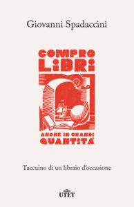 Compro libri anche in grandi quantità di Giovanni Spadaccini