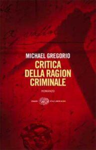 Critica della ragion criminale di Michael Gregorio