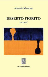 Deserto fiorito di Antonio Martone