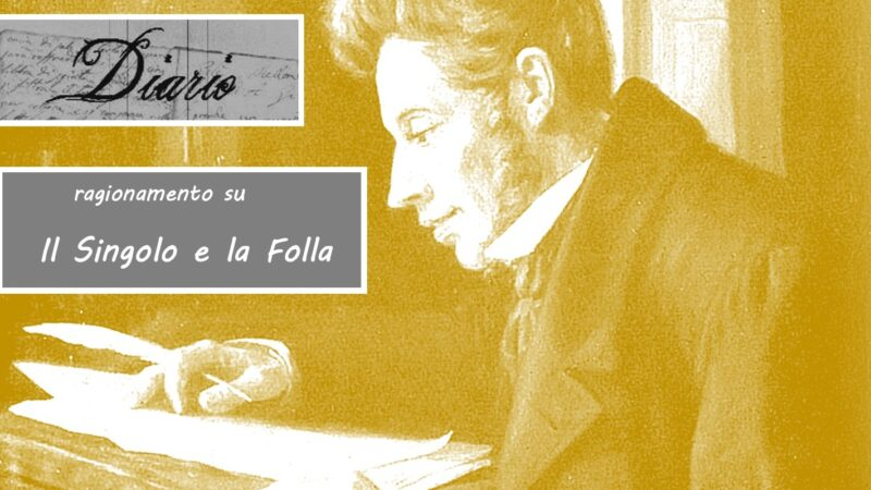 Diario di Søren Kierkegaard: il Singolo e la Folla