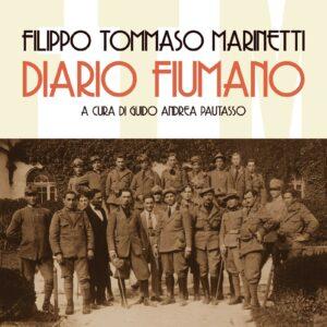 Diario fiumano di Filippo Tommaso Marinetti
