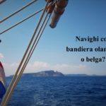 Immatricolazione delle imbarcazioni in Europa: cosa fare in caso di bandiera olandese o belga
