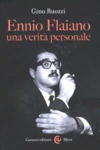Ennio Flaiano, una verità personale di Gino Ruozzi