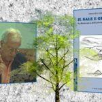 """In libreria: """"Il sale e gli alberi"""" di Ernesto Venturini edito da Negretto Editore"""