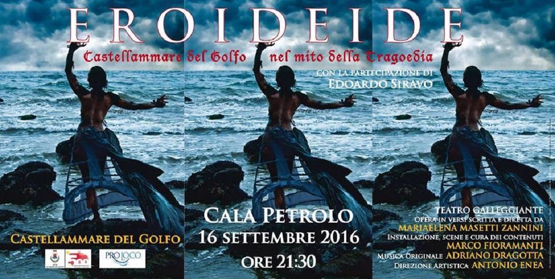 """""""Eroideide"""" opera diretta da Mariaelena Masetti Zannini, in scena venerdì 16 settembre 2016 a Castellammare del Golfo"""