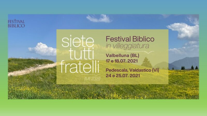 Festival Biblico 2021 in villeggiatura: 17 e 18 luglio in Valbelluna, 24 e 25 luglio a Pedescala