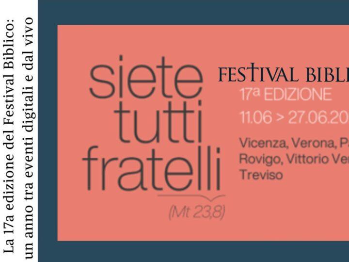 17ª edizione del Festival Biblico – Siete tutti fratelli: dall'11 al 27 giugno 2021 con oltre 140 appuntamenti in Veneto