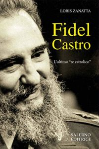 Fidel Castro – l'ultimo re cattolico