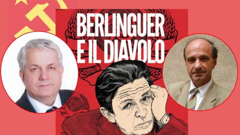 """""""Berlinguer e il diavolo"""" di Francesco Bigazzi e Dario Fertilio: i segreti di Botteghe Oscure dall'oro di Stalin al petrolio di Gorbaciov"""