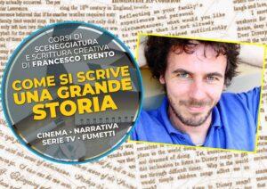 Francesco Trento - Come si scrive una grande storia